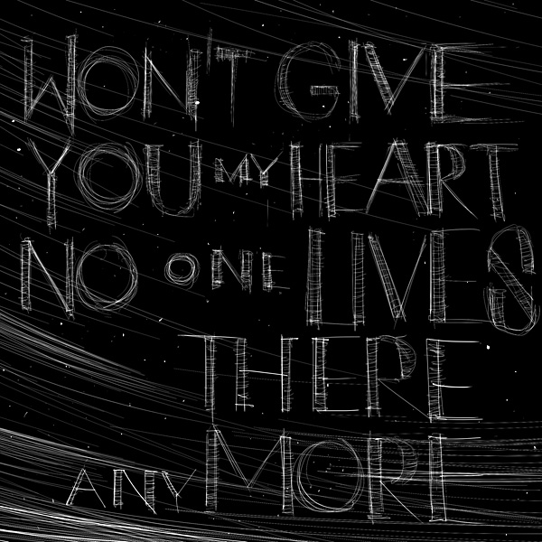 Won't Give You My Heart | No One Lives There Anymore